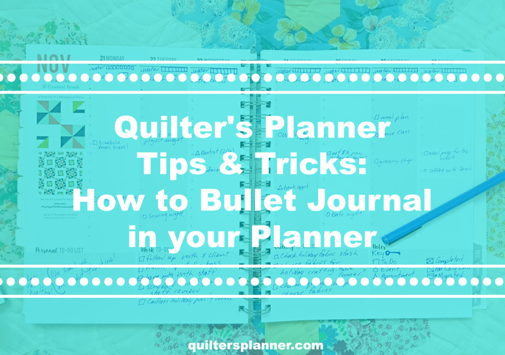 How to Bullet Journal in your Planner | quiltersplanner.com