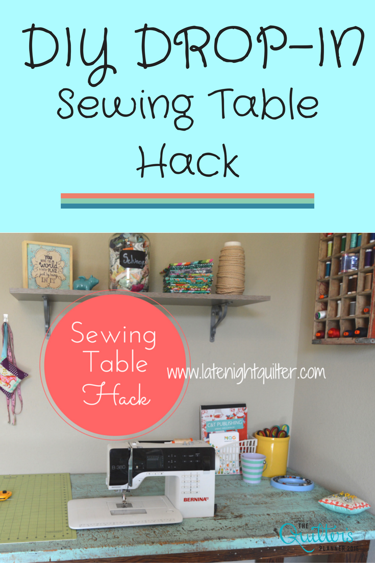Diy Drop In Sewing Table Hack The Quilter S Planner