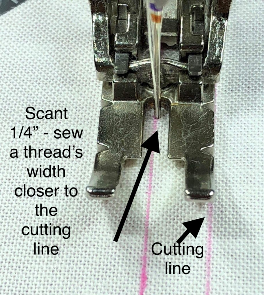 "Sewing a scant 1/4"" away from your cutting line"