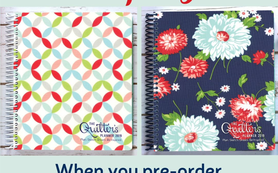Pre-Order Your 2019 Quilter's Planner Today!