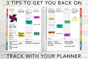 3 Tips to Get You Back on Track with Your Planner