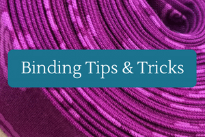 Binding Tips & Tricks