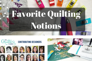 Favorite Quilting Notions