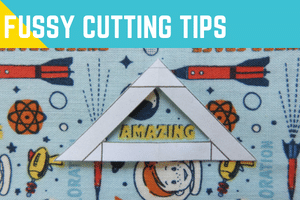 Fussy Cutting Tips
