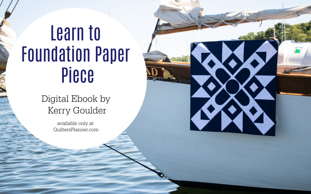 Learn A New Quilting Skill: Design and Sew Foundation Paper Piecing Patterns