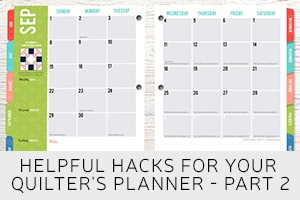 Helpful Hacks for Your Quilter's Planner – Part 2