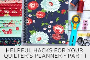 Helpful Hacks for Your Quilter's Planner – Part 1