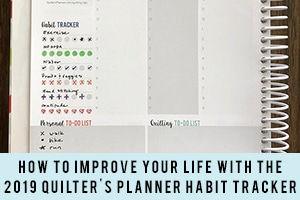 How to Improve Your Life with the 2019 Quilter's Planner Habit Tracker